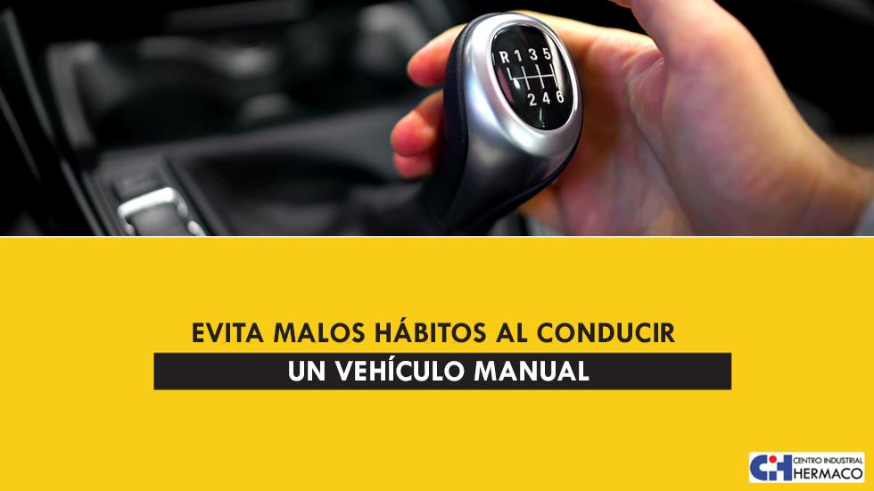 Evita malos hábitos al conducir un vehículo manual